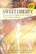 Sweet Liberty Freedom and Love Reign at Four Historical Fourth of July Celebrations