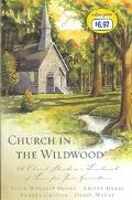 Church in the Wildwood A Church Stands As a Landmark of Love for Four Generations