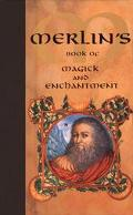 Merlin's Book of Magick and Enchantment