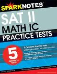 5 Practice Tests for the SAT II Math IC 2004-2005 (SparkNotes)