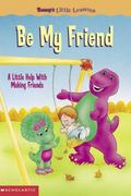 Barney's Little Lessons Be My Friend