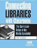Connecting Libraries With Classrooms The Curricular Roles of the Media Specialist