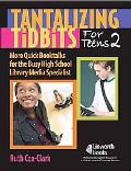 Tantalizing Tidbits for Teens More Quick Booktalks for the Busy High School Library Media Sp...