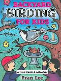 Backyard Birding for Kids A Field Guide & Activities