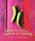 Southwest Flavors Santa Fe School of Cooking