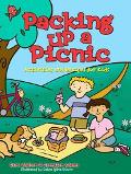 Packing Up a Picnic Activities And Recipes for Kids
