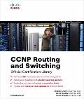 CCNP Routing and Switching Official  Certification Library (Exams 642-902, 642-813, 642-832)