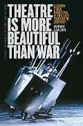 Theatre Is More Beautiful Than War: German Stage Directing in the Late Twentieth Century (St...