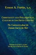 Christianity and Philosophical Culture in the Fifth Century : The controversy about the Huma...