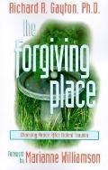 Forgiving Place Choosing Peace After Violent Trauma