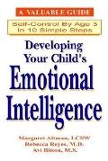 Developing Your Child's Emotional Intelligence. - 10 Steps to Self Control by Age Three