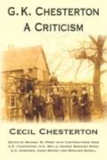 G. K. Chesterton, a Criticism