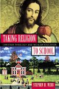 Taking Religion to School Christian Theology and Secular Education