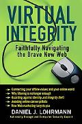 Virtual Integrity: Faithfully Navigating the Brave New Web