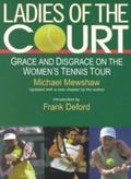 Ladies of the Court Grace and Disgrace on the Women's Tennis Tour