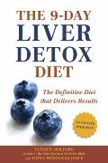 9-Day Liver Detox Diet : The Definitive Diet That Delivers Results