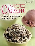Vice Cream Over 70 Sinfully Delicious Dairy-Free Delights