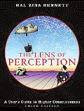 Lens of Perception A User's Guide to Higher Consciousness