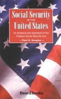 Social Security in the United States An Analysis and Appraisal of the Federal Social Securit...