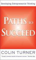 Paths to Succeed Developing Your Entrepreneurial Thinking