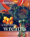 Country Living Crafting Wreaths at Home