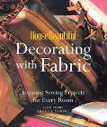 House Beautiful Decorating With Fabric Inspiring Sewing Projects for Every Room