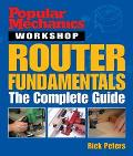 Popular Mechanics Router Fundamentals  The Complete Guide