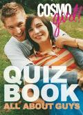 Cosmogirl Quiz Book All About Guys