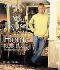 Your House, Your Home Randy Florke's Decorating Essentials