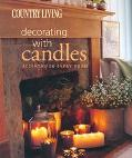 Country Living Decorating With Candles Accents For Every Room