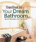 Your Dream Bathroom Stylish Solutions for the Home