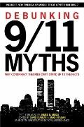 Debunking 9/11 Myths : Why Conspiracy Theories Can't Stand up to the Facts