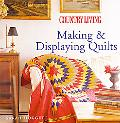 Country Living Making & Displaying Quilts