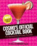 Cosmo's Official Cocktail Book : The Sexiest Drinks for Every Occasion