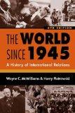 World Since 1945 A History of International Relations