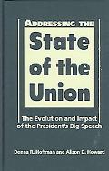 Addressing the State of the Union The Evolution And Impact of the Presidents's Big Speech