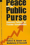 Peace and the Public Purse Economic Policies for Postwar Statebuilding