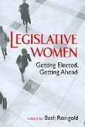 Legislative Women: Getting Elected, Getting Ahead