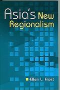 AsiaS New Regionalism