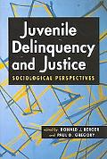 Juvenile Delinquency and Justice: Sociological Perspectives