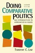 Doing Comparative Politics: An Introduction to Approaches and Issues