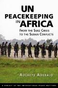 Peacekeeping in Africa : From the Suez Crisis to the Sudan Conflicts