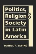 Politics, Religion, and Society in Latin America