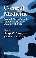 Combat Medicine Basic and Clinical Research in Military, Trauma, and Emergency Medicine
