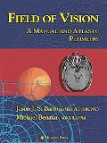 Field of Vision A Manual and Atlas of Perimetry