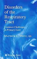 Disorders of the Respiratory Tract Common Challenges in Primary Care