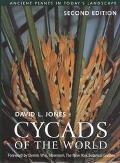 Cycads of the World Ancient Plants in Today's Landscape