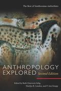 Anthropology Explored The Best of Smithsonian Anthronotes