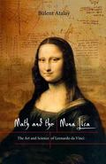 Math and the Mona Lisa The Art and Science of Leonardo Da Vinci
