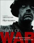Eye Of War Words And Photographs From The Front Line